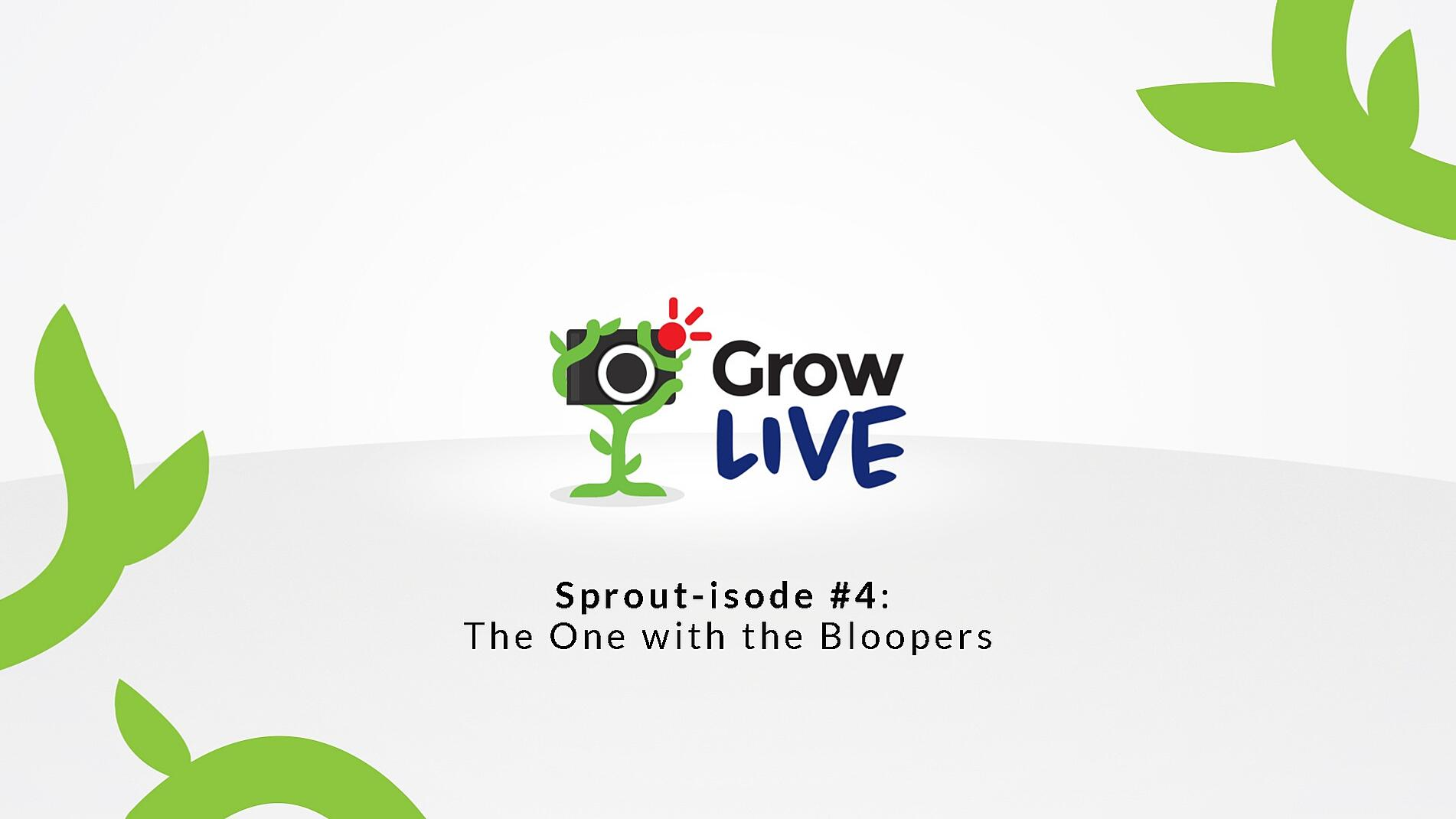 22 - Grow Live - The One With the Bloopers.jpg