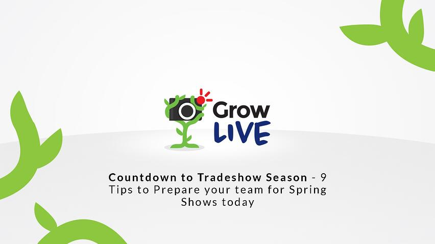 23 - Grow Live - Countdown to Tradeshow Season.jpg