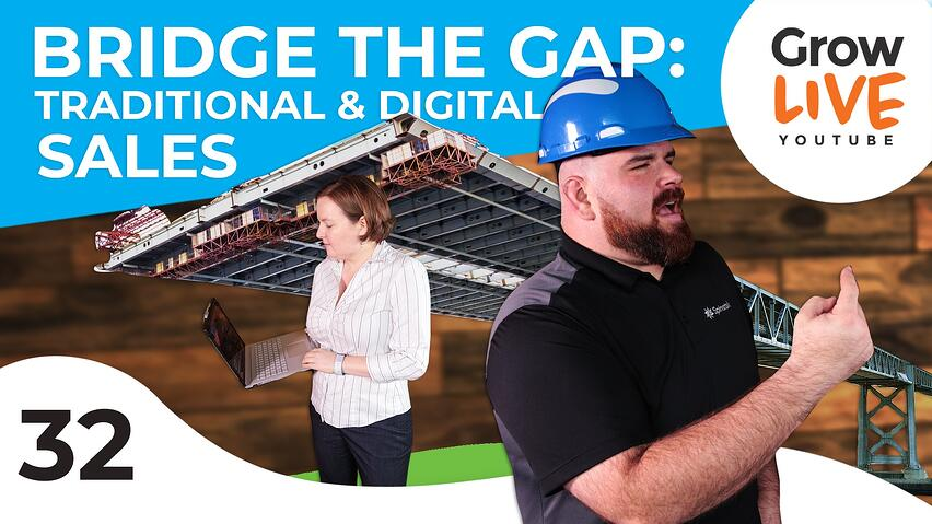 Grow Live Episode 32 Bridge the Gap Traditional & Digital Sales
